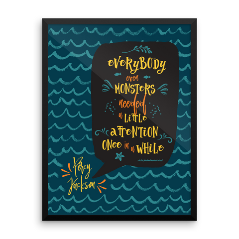 Everybody, even monsters.. Percy Jackson Quote Art Print - LitLifeCo.