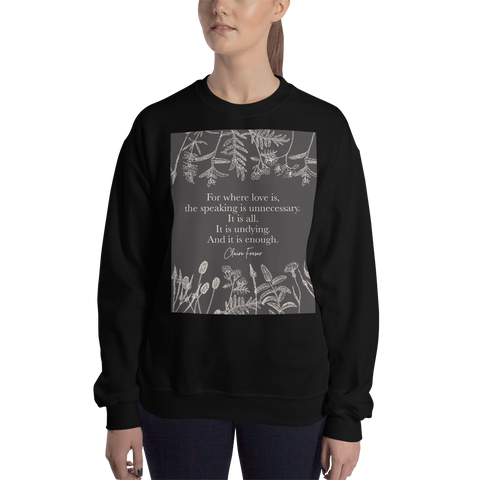 For where love is... Claire Fraser Quote Unisex Sweatshirt