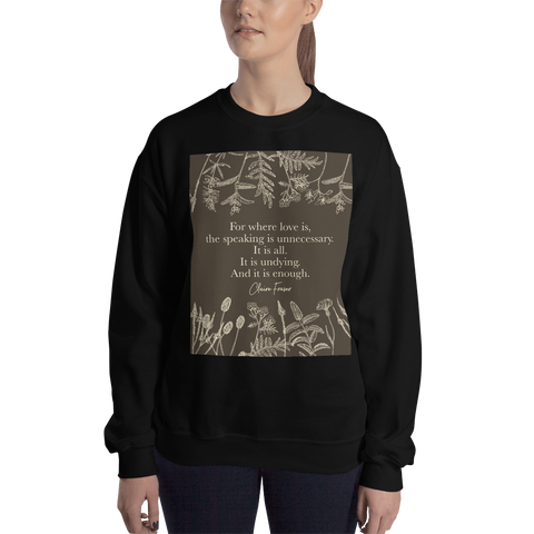For where love is... Claire Fraser Quote in Sepia Unisex Sweatshirt