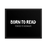 BORN TO READ. Forced to Socialize. Art Print - LitLifeCo.