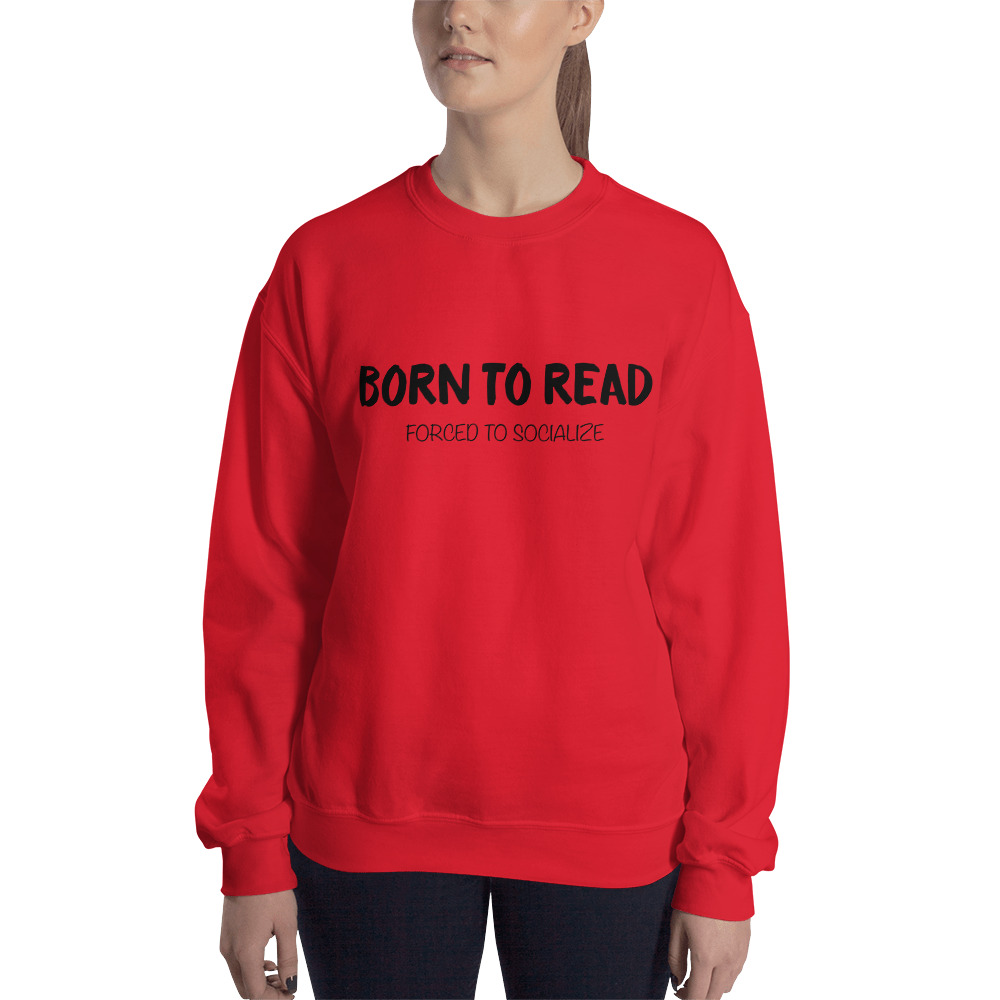 BORN TO READ. Forced to socialize. Unisex Sweatshirt - LitLifeCo.