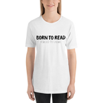 BORN TO READ. Forced to Work. Bookworm Problems Unisex Short Sleeved Shirt - LitLifeCo.
