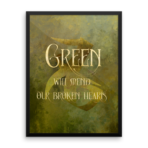 GREEN will heal our broken hearts. - Shadowhunter Children's Rhyme Quote Art Print