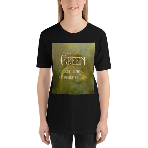 GREEN will mend our broken hearts. Shadowhunter Children's Rhyme Quote Unisex Short Sleeved Shirt