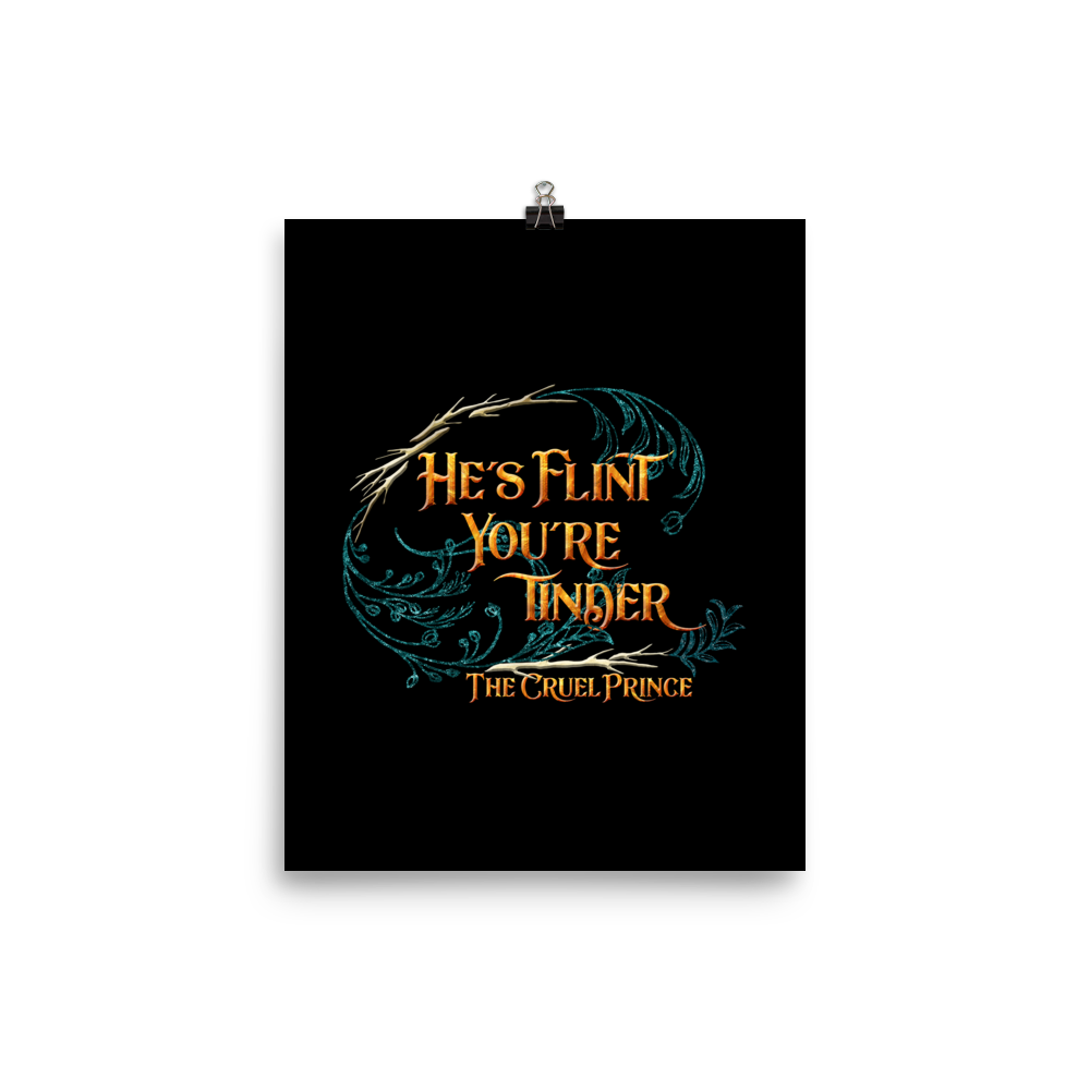 He's flint... The Cruel Prince Quote Art Print - LitLifeCo.