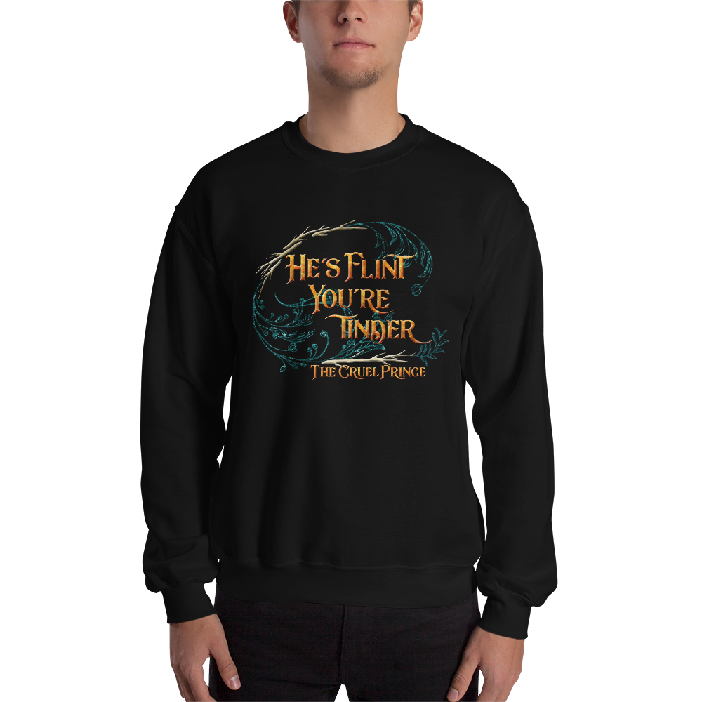 He's flint, you're tinder. The Cruel Prince Quote Unisex Sweatshirt - LitLifeCo.
