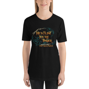 He's flint, you're tinder. The Cruel Prince Quote Unisex Short Sleeved Shirt - LitLifeCo.