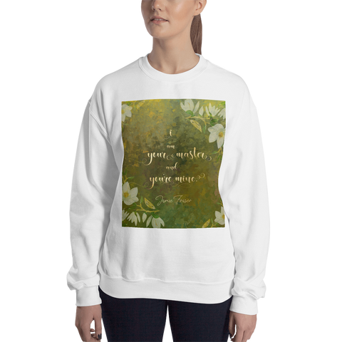 I am your master... Jamie Fraser Quote Unisex Sweatshirt
