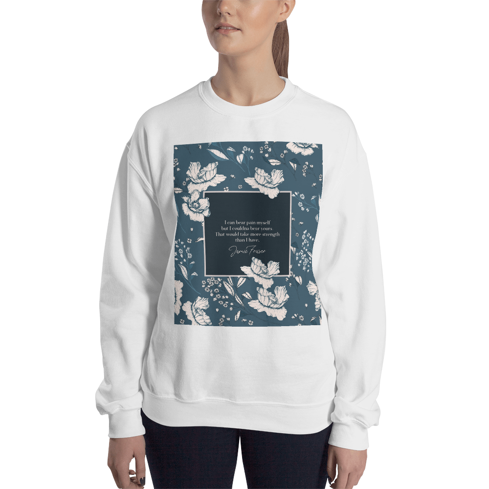 I can bear pain myself but I couldna bear yours... Jamie Fraser Quote Unisex Sweatshirt - LitLifeCo.