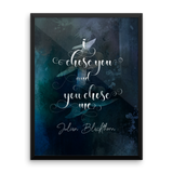 I chose you and you chose me. Julian Blackthorn Book Boyfriend Art Print - LitLifeCo.