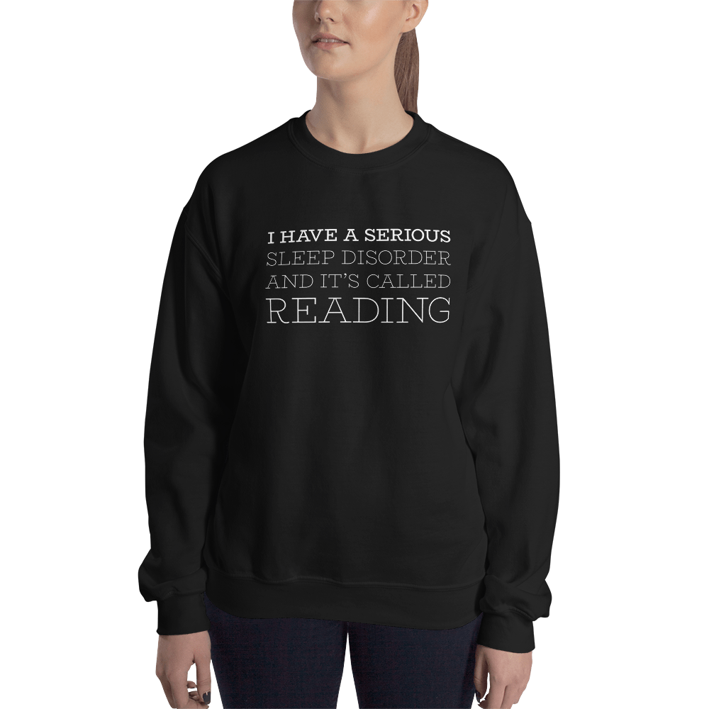 I have a serious sleep disorder... Unisex Sweatshirt - LitLifeCo.