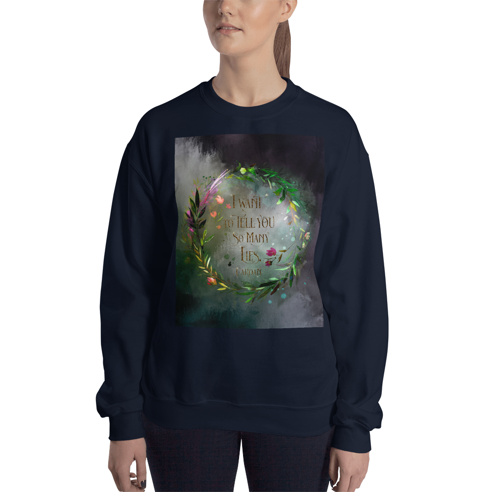 I want to tell you so many lies. Cardan Quote Unisex Sweatshirt - LitLifeCo.
