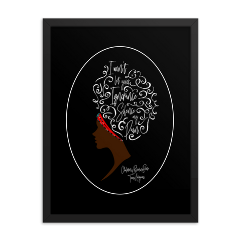 I won't let your ignorance silence my pain. Children of Blood and Bone Quote Art Print