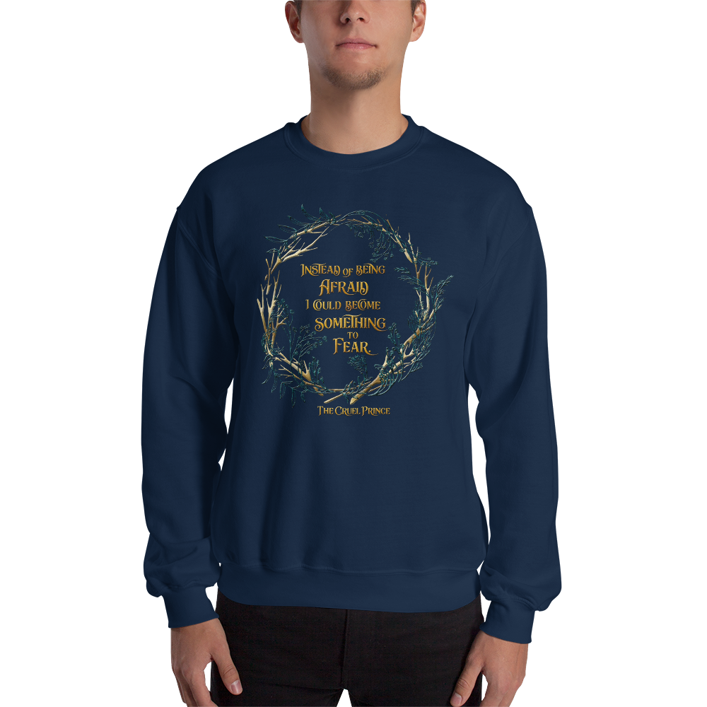 Instead of being afraid... The Cruel Prince Quote Unisex Sweatshirt - LitLifeCo.