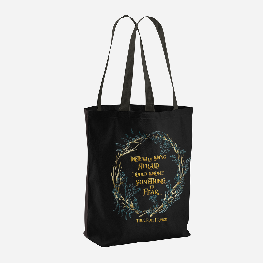 Instead of being afraid, I could become something to fear. The Cruel Prince Quote Tote Bag - LitLifeCo.