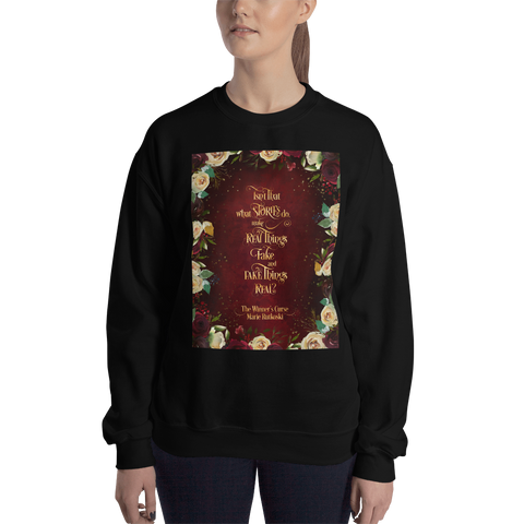 Isn't that what stories do... The Winner's Curse Quote Unisex Sweatshirt