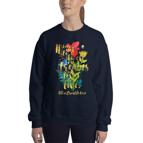 It does not do to dwell on dreams... Albus Dumbledore Quote Unisex Sweatshirt
