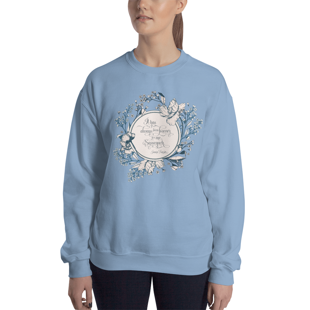 It has always been forever for me, Sassenach. Jamie Fraser Quote Unisex Sweatshirt - LitLifeCo.
