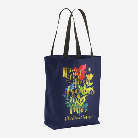 It does not do to dwell on dreams and forget to live. Harry Potter Quote Tote - LitLifeCo.