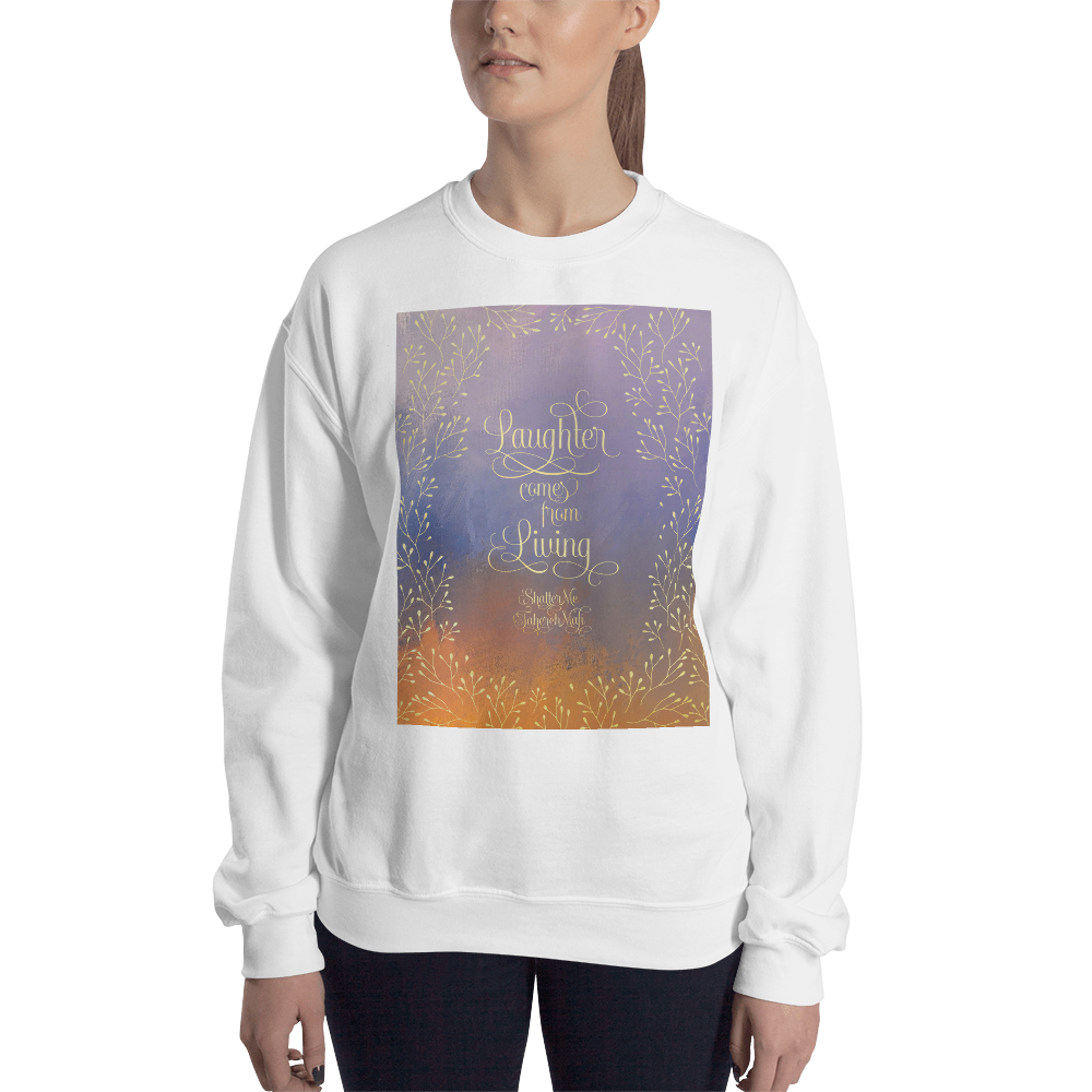 Laughter comes from living. Shatter Me Quote Unisex Sweatshirt - LitLifeCo.