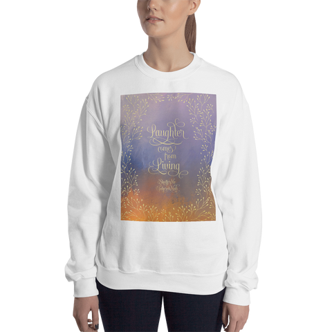 Laughter comes from living. Shatter Me Quote Unisex Sweatshirt