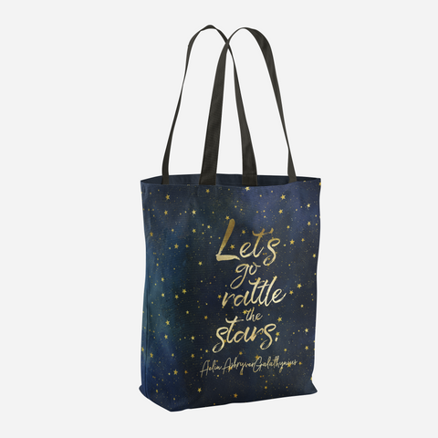 Let's go rattle the stars. Throne of Glass Quote Tote Bag