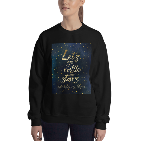 Let's go rattle the stars. Empire of Storms (Throne of Glass Series) Quote Unisex Sweatshirt