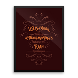 Life is a book and there are a thousand pages I have not yet read. Will Herondale Quote Art Print