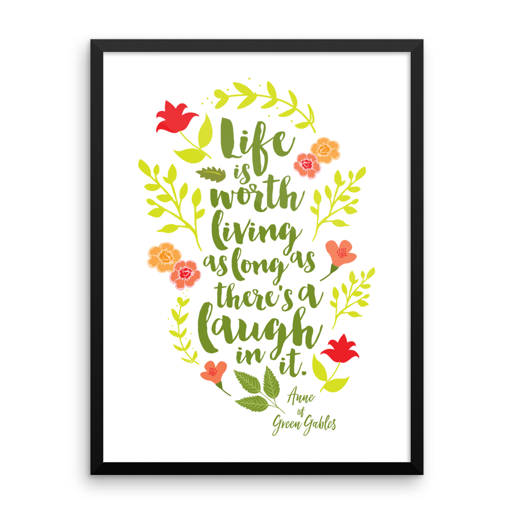 Life is worth living... Anne of Green Gables Art Print - Literary Lifestyle Company