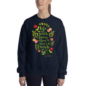 Life is worth living... Anne of Green Gables Quote Unisex Sweatshirt - LitLifeCo.
