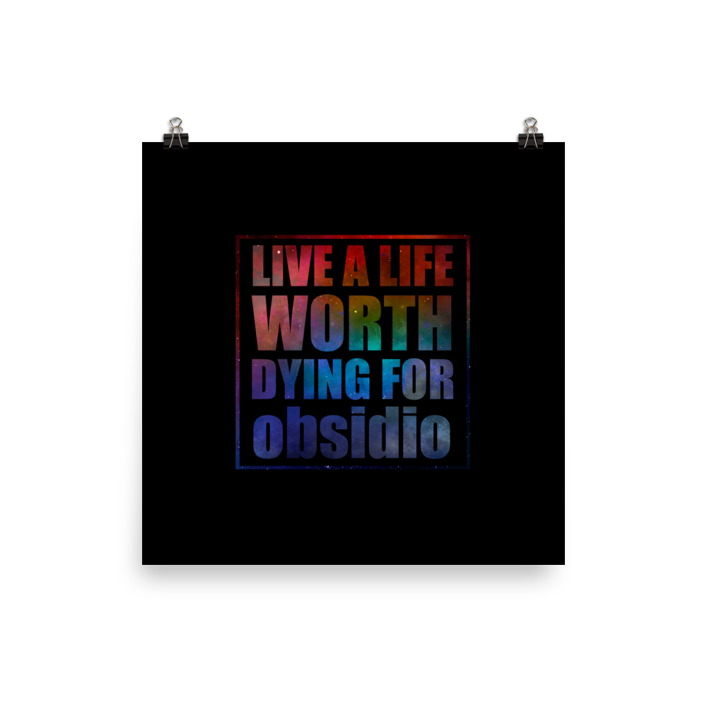 Live a life worth dying for. Obsidio Quote Art Print - LitLifeCo.