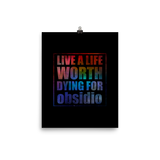 Live a life worth dying for. Obsidio Quote Art Print
