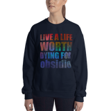 Live a life worth dying for. Obsidio Quote Unisex Sweatshirt - LitLifeCo.