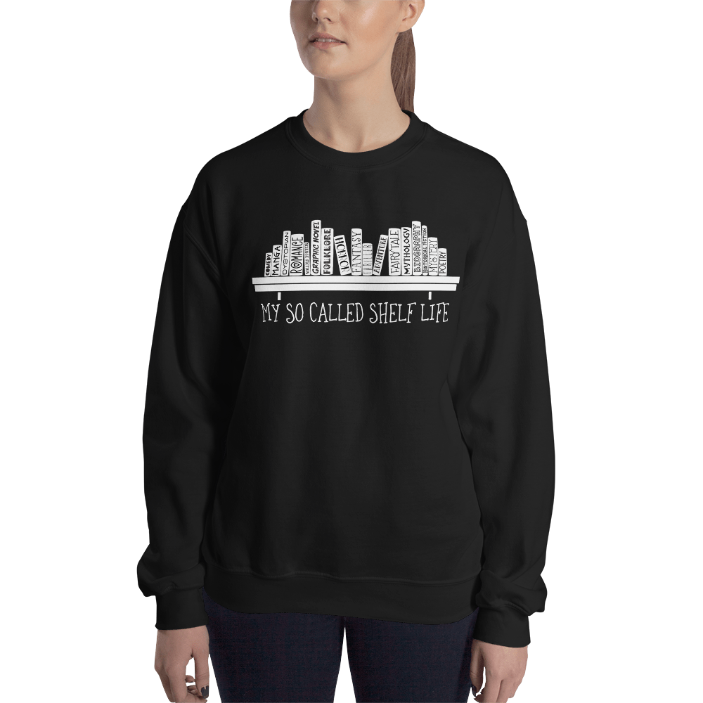My So Called Shelf Life Unisex Sweatshirt - LitLifeCo.