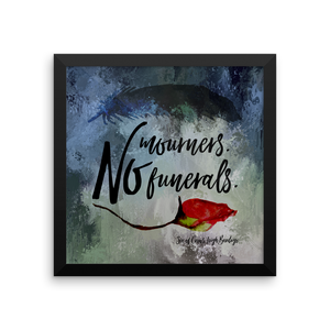 No mourners... Six of Crows Art Print - LitLifeCo.