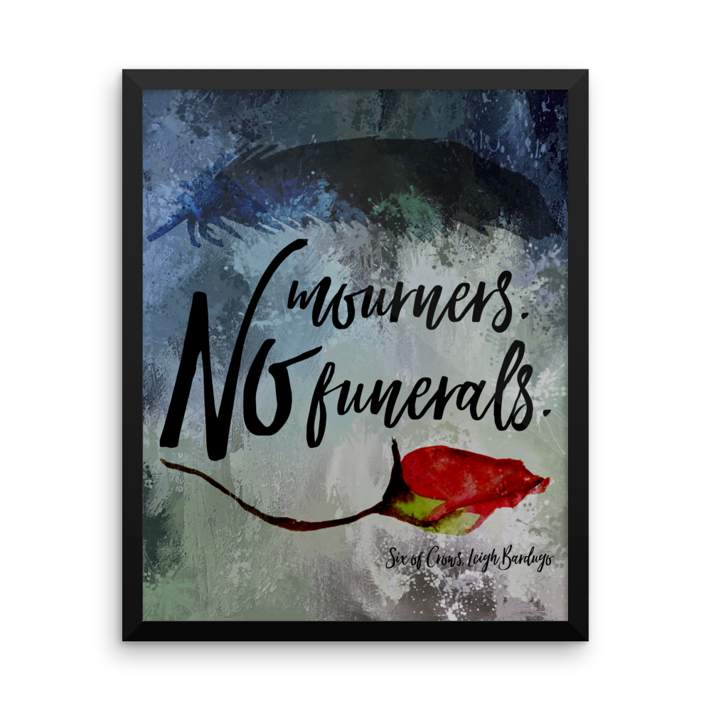 No mourners. No funerals. Six of Crows Art Print - LitLifeCo.