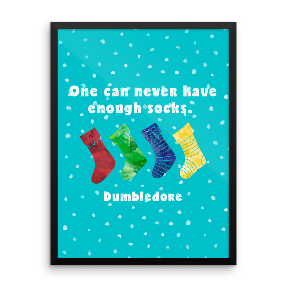 One can never have enough socks. Dumbledore Quote Art Print