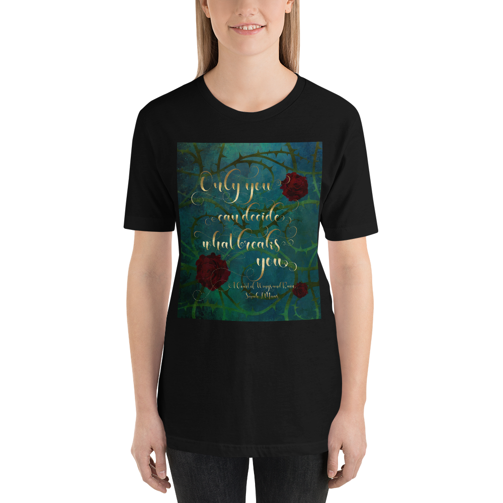 Only you can decide... A Court of Wings and Ruin (ACOWAR) Quote Unisex Short Sleeved Shirt - LitLifeCo.