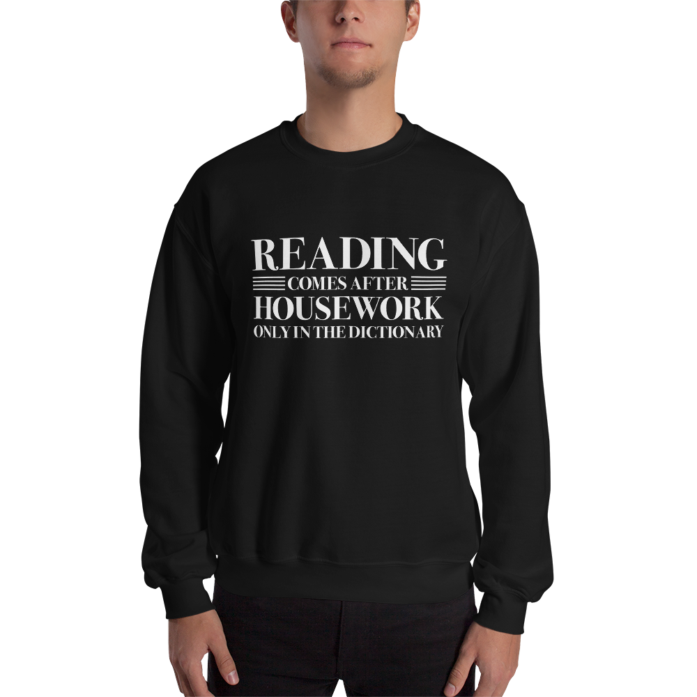 READING COMES AFTER HOUSEWORK Unisex Sweatshirt - LitLifeCo.