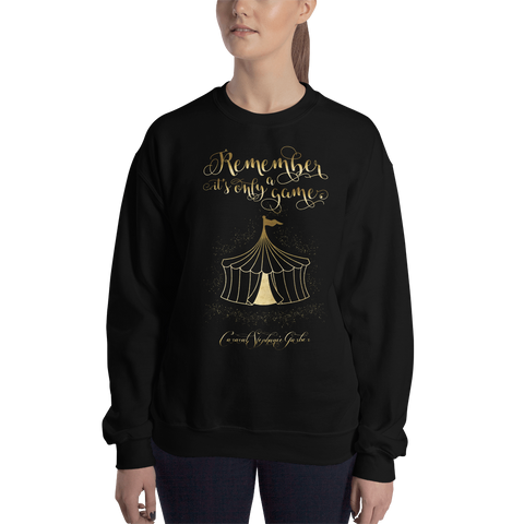 Remember, it's only a game. Caraval Quote Unisex Sweatshirt
