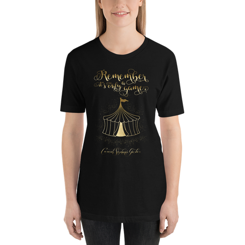 Remember, it's only a game. Caraval Quote Unisex Short Sleeved Shirt