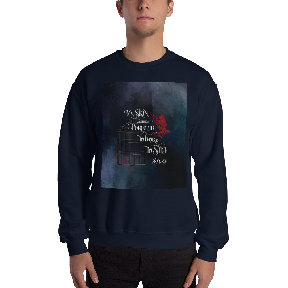My skin has turned to porcelain... Sansa. Game of Thrones (A Song of Ice and Fire) Quote Unisex Sweatshirt - LitLifeCo.