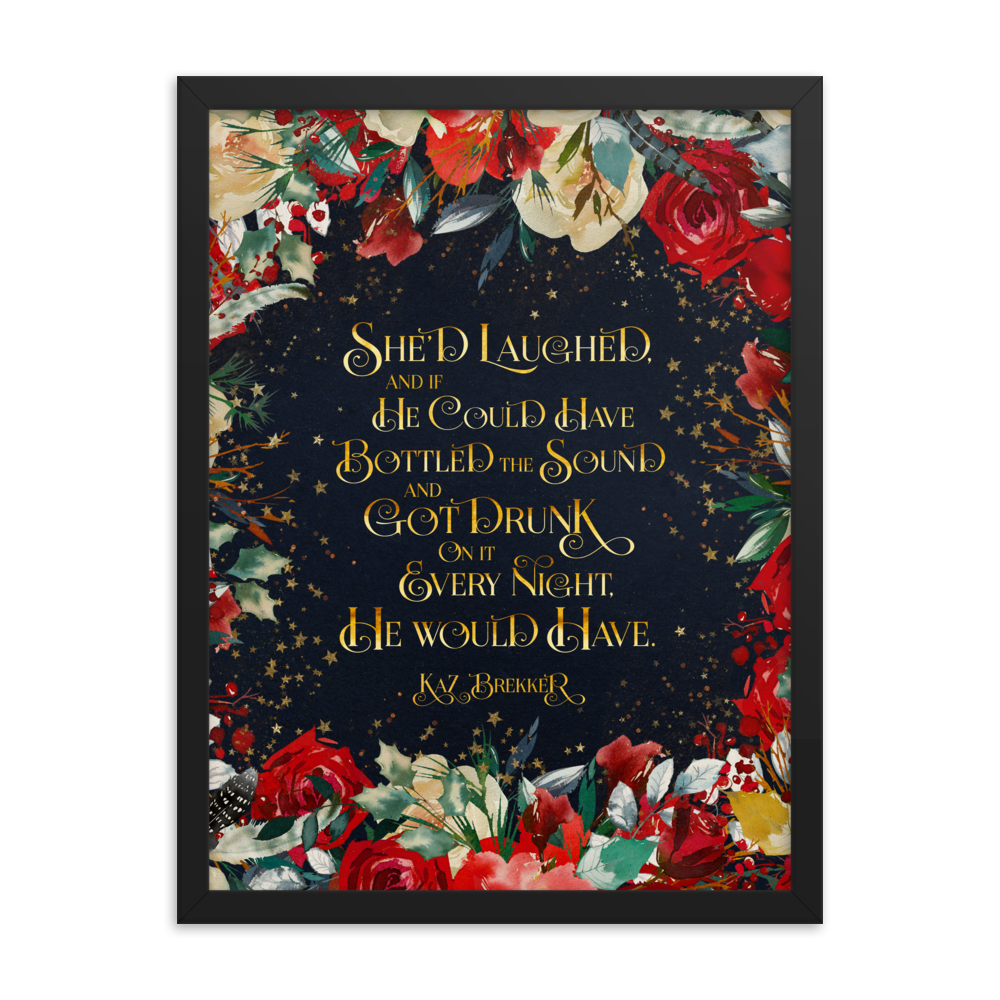 She'd laughed... Kaz Brekker Quote Art Print - LitLifeCo.