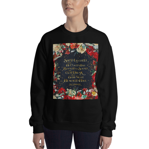 She'd laughed... Kaz Brekker Quote Unisex Sweatshirt