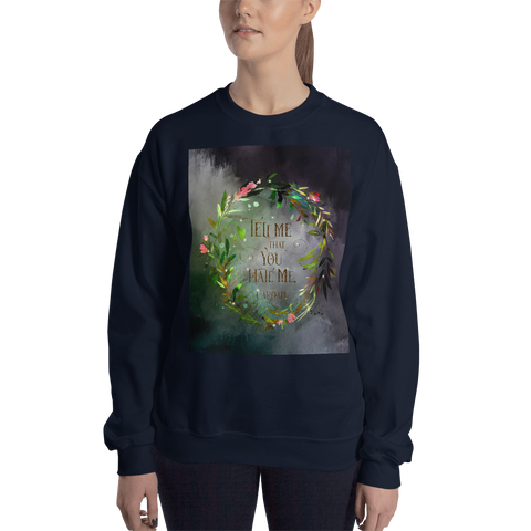 Tell me that you hate me. Cardan. The Wicked King Quote Unisex Sweatshirt