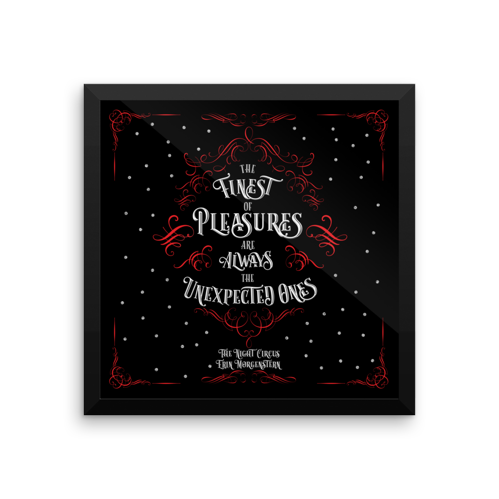 The finest of pleasures are always the unexpected ones. The Night Circus Quote Art Print