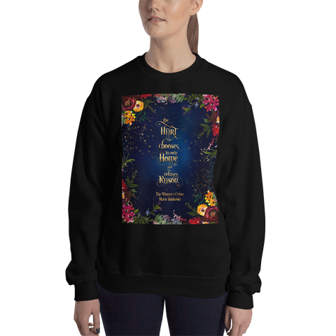 The heart chooses its own home... The Winner's Crime Quote Unisex Sweatshirt