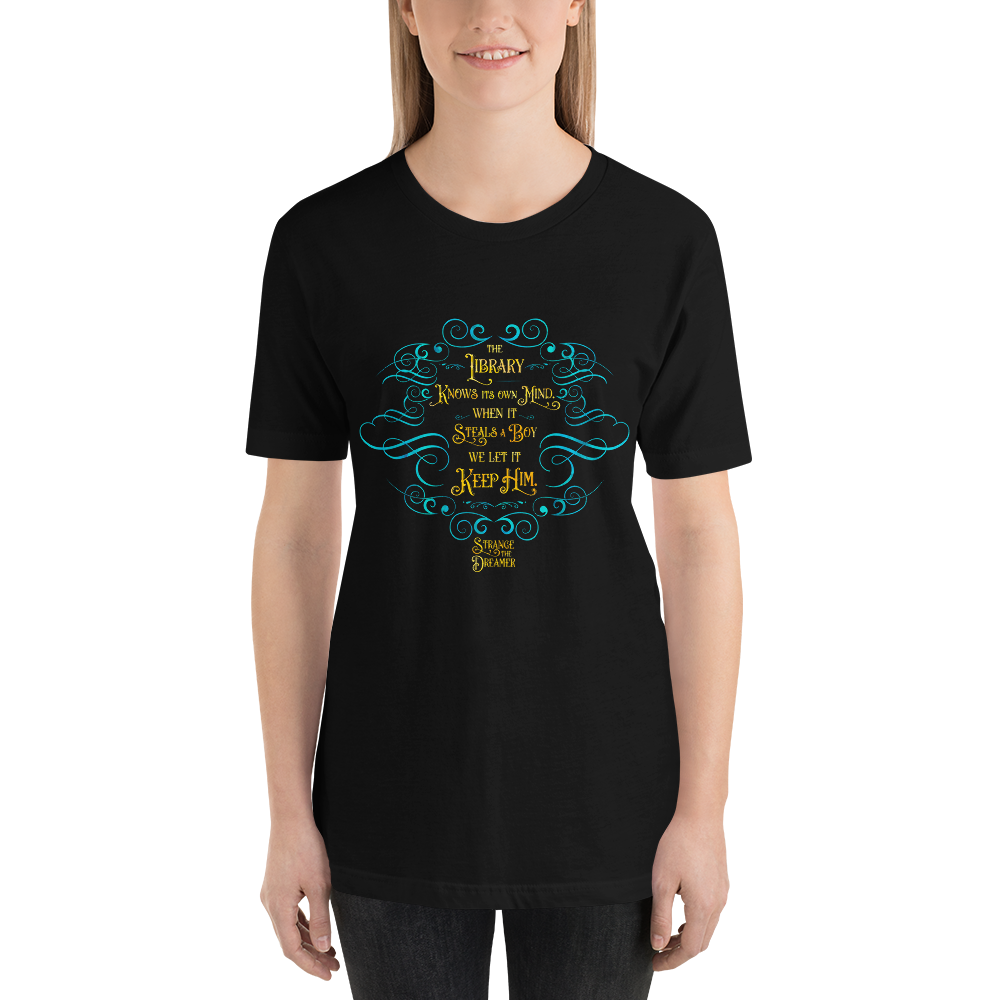 The library knows its own mind... Strange the Dreamer Quote Unisex Short Sleeved Shirt