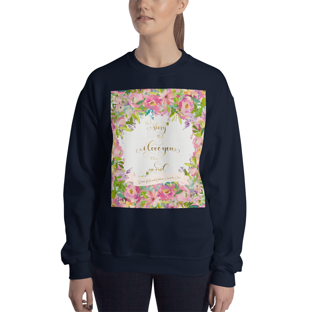 The story that I love you... Rosemary Herondale. Queen of Air and Darkness Quote Unisex Sweatshirt - LitLifeCo.