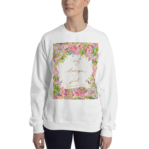 The story that I love you... Rosemary Herondale. Queen of Air and Darkness Quote Unisex Sweatshirt
